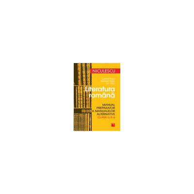 Literatura română. Manual preparator pe baza manualelor alternative de clasa a X-a