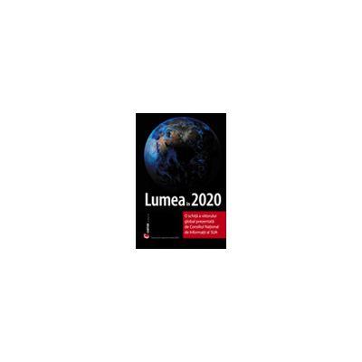 LUMEA IN 2020. O schita a viitorului global prezentata de Consiliul National de Informatii al SUA
