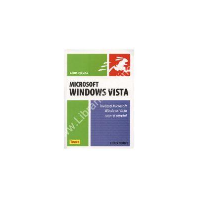 MICROSOFT WINDOWS VISTA. Invatati Microsoft Windows Vista usor si complet!