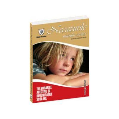 Necazurile micului scolar - Tulburarile afective si dificultatile scolare