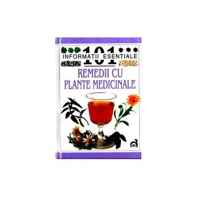 Remedii cu Plante Medicinale - 101 de informatii esentiale