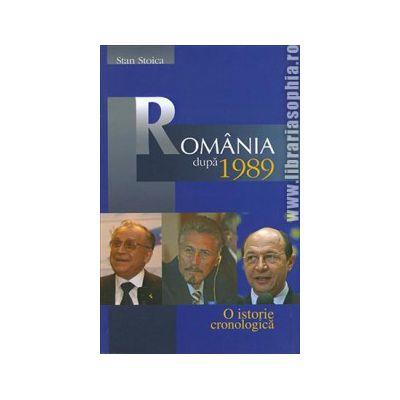 Romania dupa 1989. O istorie cronologica