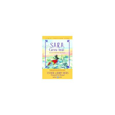 SARA, cartea intai: Sara afla Secretul despre Legea Atractiei