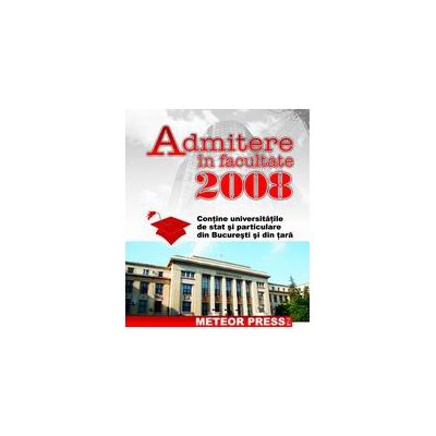 Admitere in facultate 2008