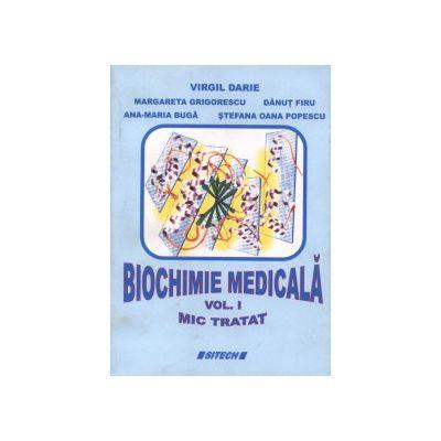 BIOCHIMIE MEDICALA. MIC TRATAT VOL. I