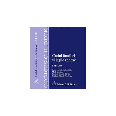 Codul familiei si legile conexe. Editia 2008 (cu modificari aduse la 1 martie 2008)