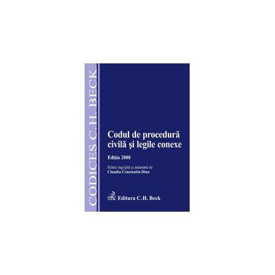 Codul de procedura civila si legile conexe. Editia 2008 (cu modificari aduse la data de 1 martie 2008)