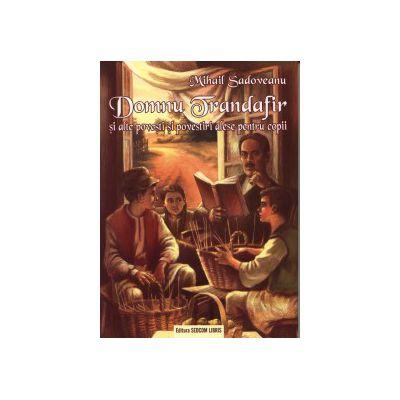 Domnu Trandafir si alte povesti si povestiri alese pentru copii