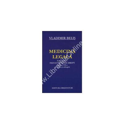 MEDICINA LEGALA. CURS PENTRU FACULTATILE DE DREPT