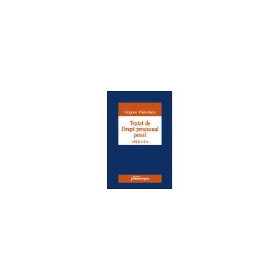 Tratat de Drept procesual penal - ed. a 2-a