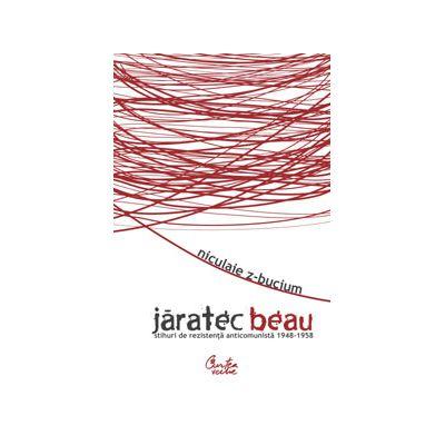 Jăratec beau - (Stihuri de rezistenţă anticomunistă) - 1948-1958