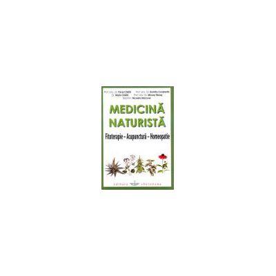 Medicină naturistă. Fitoterapie - Acupunctură - Homeopatie