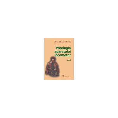Patologia aparatului locomotor, vol. I