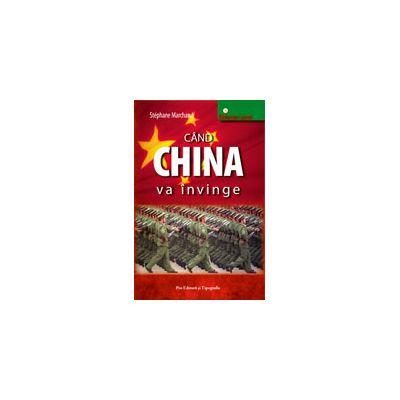Cand China va invinge