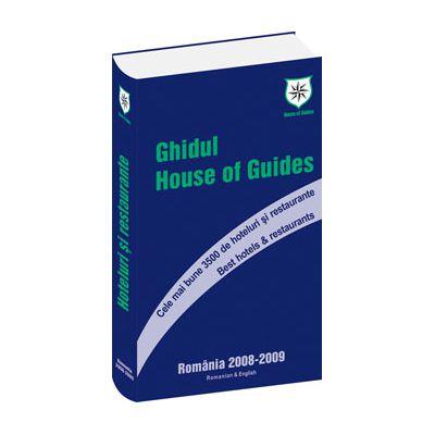 Ghidului House of Guides – cele mai bune 3500 de hoteluri si restaurante, Romania 2008-2009