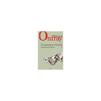 O contraistorie a filosofiei, vol. II. Crestinismul hedonist