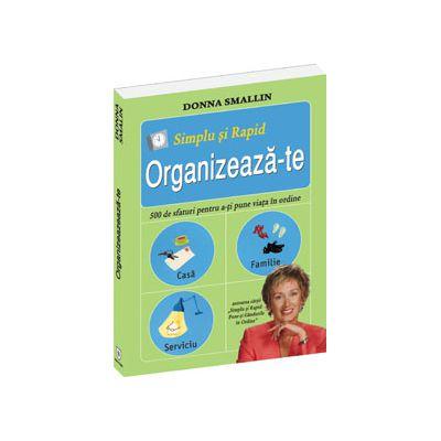 Simplu si rapid: Organizeaza-te