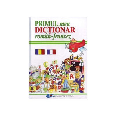 Primul meu dicţionar român-francez