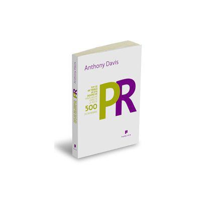 Tot ce ar trebui să ştii despre PR