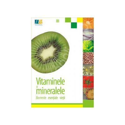 Vitamine si minerale. Elemente esentiale vietii