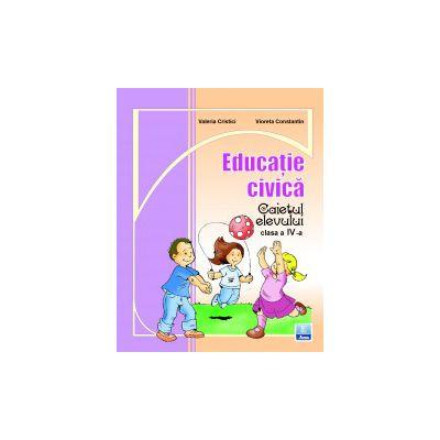 Educatie civica. Caietul elevului clasa a IV-a