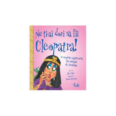 Nu ţi-ai dori să fii Cleopatra!