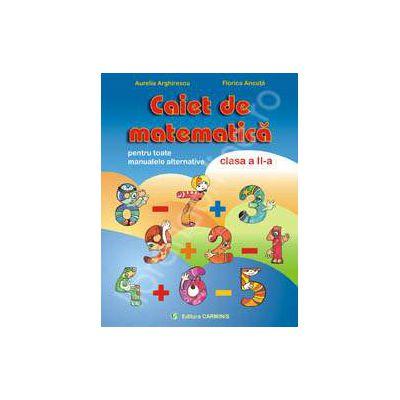 Caiet de matematica, clasa a II-a. Pentru toate manualele alternative