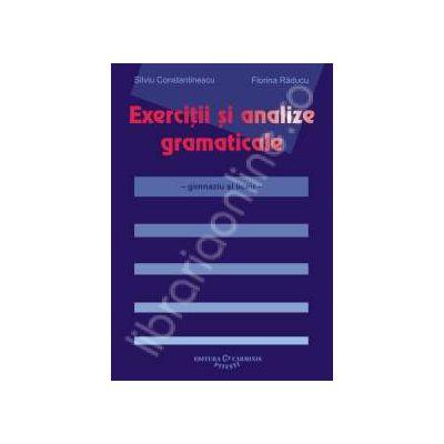 Exercitii si analize gramaticale. Gimnaziu si liceu