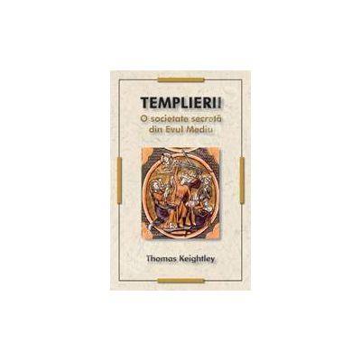 Templierii - O societate secreta din Evul Mediu