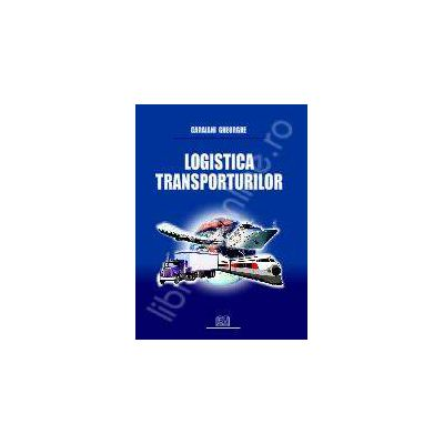 Logistica transporturilor. Editia a I-a