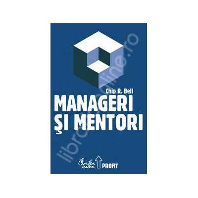 Manageri si mentori. Crearea parteneriatelor educationale