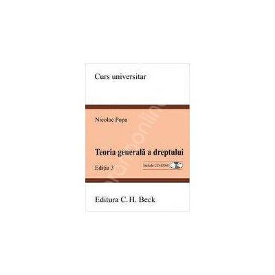 Teoria generala a dreptului. Include cd-rom - Editia 3