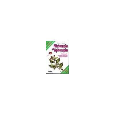 Fitoterapia si Apiterapia. Bolile tratate cu plante medicinale si produse apicole