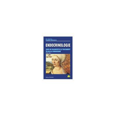 Endocrinologie. Ghid de diagnostic si tratament in bolile endocrine