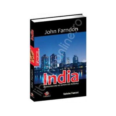India. Ascensiunea unei noi superputeri mondiale