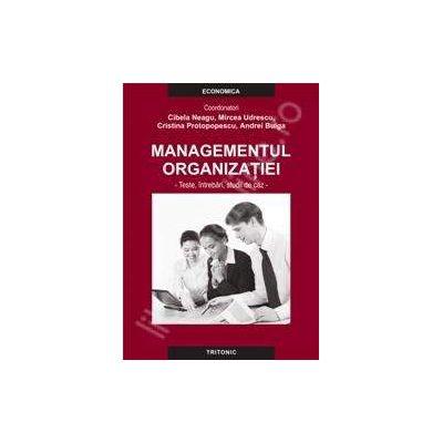 Managementul organizatiei. Teste, intrebari, studii de caz