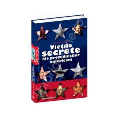 Vietile secrete ale presedintilor americani