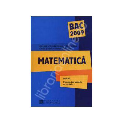 Bac 2009. Matematica - Aplicatii, propuneri de subiecte cu rezolvari