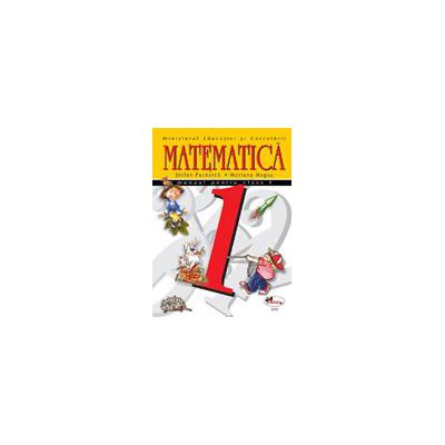 Matematica, manual pentru clasa I - Stefan Pacearca, Mariana Mogos