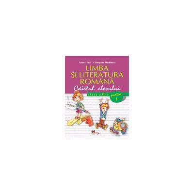 Limba si literatura romana. Caietul elevului clasa a II-a. Partea I-a - Pitila Tudora