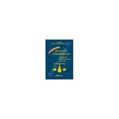 Buletinul jurisprudentei. Culegere de practica judiciara pe anul 2007 - Curtea de Apel Alba Iulia