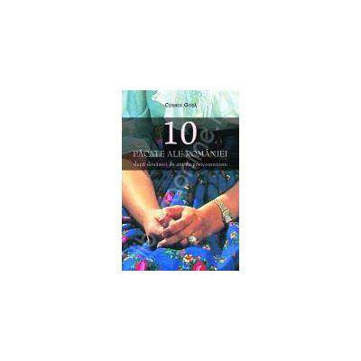 Cele 10 Pacate Ale Romaniei