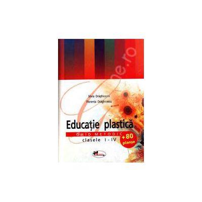 Educatie plastica. Ghid metodic clasele I-IV