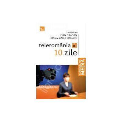 Teleromania in 10 zile