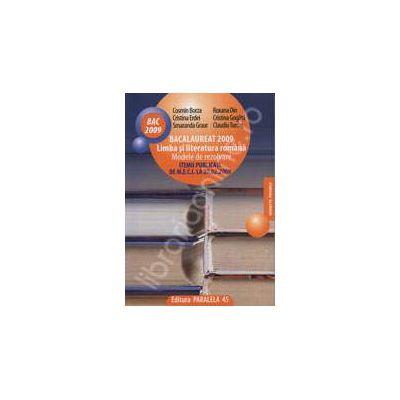 Bacalaureat 2009. Limba si literatura romana - Modele de rezolvare itemii publicati de M.E.C.I la 27.02.2009