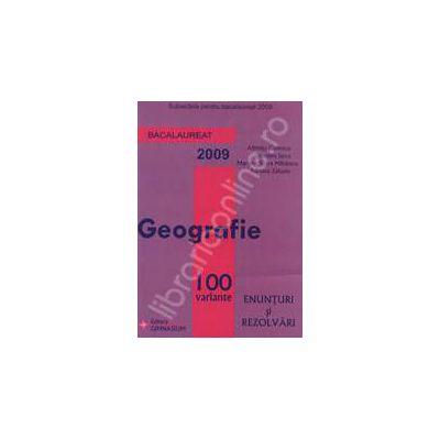 Bacalaureat 2009. Geografie 100 variante enunturi si rezolvari -  Subiectele pentru bacalaureat 2009