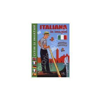 Italiana in imagini pentru cei mici. Citim si invatam