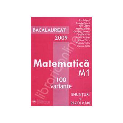 Bacalaureat 2009. Matematica M1 100 de variante. Enunturi si rezolvari