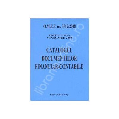 Catalogul documentelor financiar-contabile. Editia a IV-a. Actualizata la 9 ianuarie 2009
