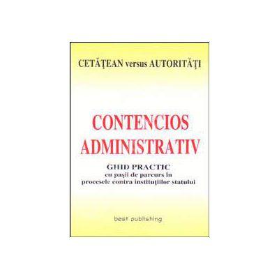 Contencios administrativ. Ghid practic cu pasii de urmat in procesele contra institutiilor statului